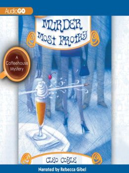 Murder Most Frothy (Coffeehouse Mystery Series #4)