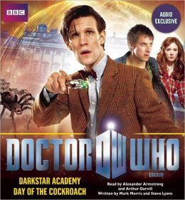 Doctor Who: Darkstar Academy & The Day of the Cockroach: Two Audio-Exclusive Adventures Featuring the 11th Doctor