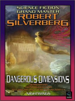 Science Fiction Grand Master, Robert Silverberg: Volume One, Dangerous Dimensions