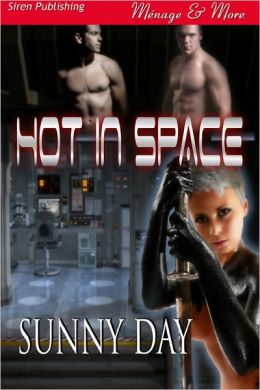 Hot in Space (Siren Publishing Menage and More)
