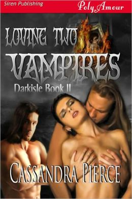 Loving Two Vampires [Darkisle 2] (Siren Publishing PolyAmour)