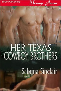 Her Texas Cowboy Brothers [Sexual Meltdown 2] (Siren Publishing Menage Amour)