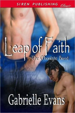 Leap of Faith [The Moonlight Breed 1] (Siren Publishing Classic ManLove)