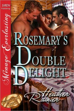 Rosemary's Double Delight [Divine Creek Ranch 4] (Siren Publishing Menage Everlasting)
