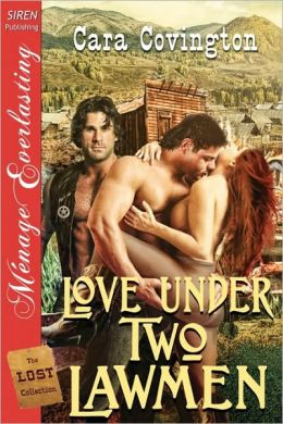 Love Under Two Lawmen [The Lost Collection] (Siren Publishing Menage Everlasting)