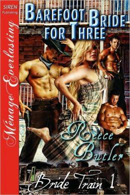 Barefoot Bride For Three [Bride Train 1] (Siren Publishing Menage Everlasting)
