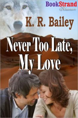 Never Too Late, My Love (BookStrand Publishing Romance)