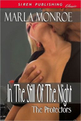 In The Still of the Night [The Protectors 2] (Siren Publishing Classic)