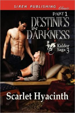 Destinies In Darkness, Part 1 [Kaldor Saga 3] (Siren Publishing Classic Manlove)