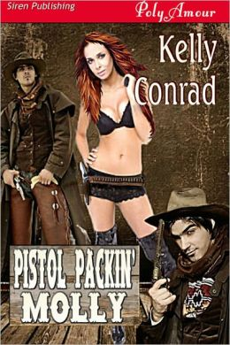 Pistol Packin' Molly (Siren Publishing PolyAmour)