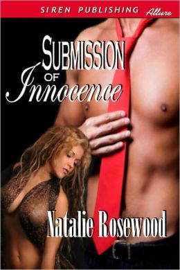 Submission of Innocence (Siren Publishing Allure)