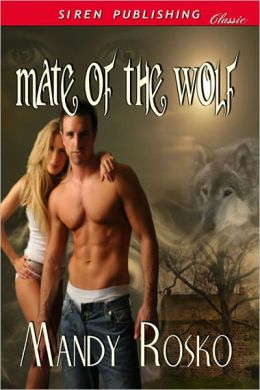 Mate of the Wolf (Siren Publishing Classic)