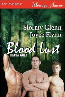 Blood Lust [Delta Wolf 3] (Siren Publishing Menage Amour Manlove)