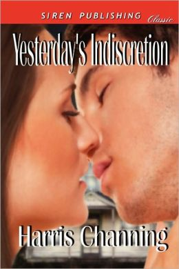 Yesterday's Indiscretion (Siren Publishing Classic)