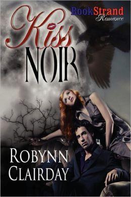 Kiss Noir (Bookstrand Publishing Romance)