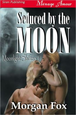 Seduced by the Moon [Moonlight Shifters 1] (Siren Publishing Menage Amour)