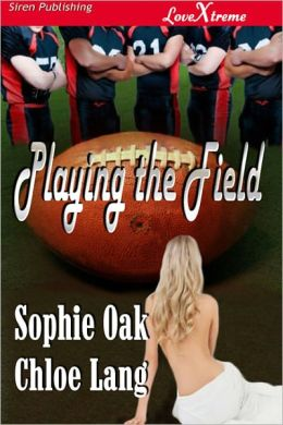 Playing The Field (Siren Publishing Lovextreme)