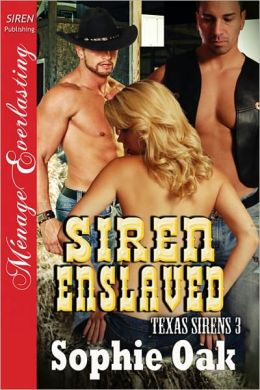 Siren Enslaved (Texas Sirens Series #3)