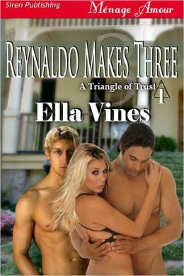 Reynaldo Makes Three [A Triangle of Trust 1] (Siren Publishing Menage Amour)