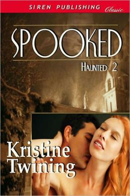 Spooked [Haunted 2] (Siren Publishing Classic)