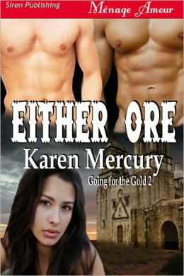 Either Ore [Going for the Gold 2] (Siren Publishing Menage Amour)