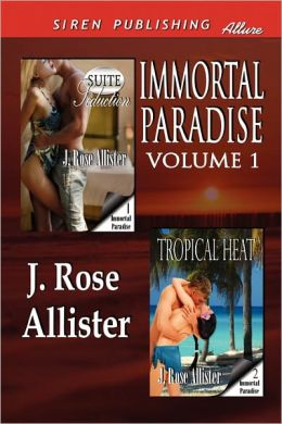 Immortal Paradise, Volume 1 [Suite Seduction