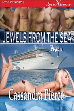 Jewels from the Sea [The Aquans 1] (Siren Publishing LoveXtreme Special Edition)