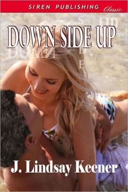 Down Side Up (Siren Publishing Classic)