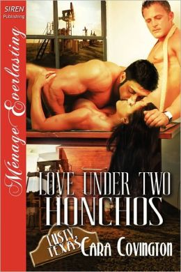 Love Under Two Honchos [The Lusty, Texas Collection] (Siren Publishing Menage Everlasting)