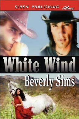 White Wind [The Witness Tree 4] (Siren Publishing Allure)