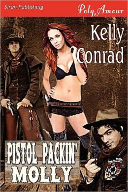 Pistol Packin' Molly (Siren Publishing Polyamour)