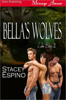 Bella's Wolves [Love Bites 2] (Siren Publishing Menage Amour)