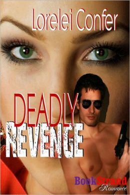 Deadly Revenge (BookStrand Publishing Romance)