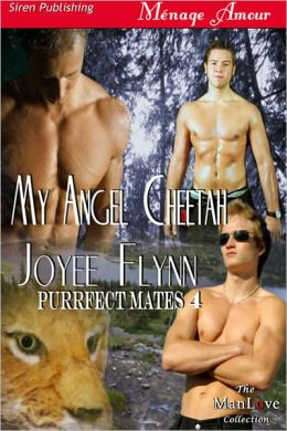 My Angel Cheetah [Purrfect Mates 4] (Siren Publishing Menage Amour ManLove)