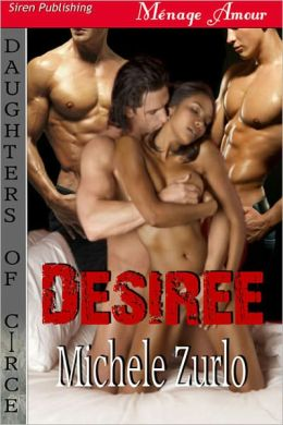 Desiree [Daughters of Circe 2] (Siren Publishing Menage Amour)