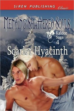 Mending Shattered Souls [Kaldor Saga 4] (Siren Publishing Classic Manlove)
