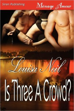 Is Three a Crowd? (Siren Publishing Menage Amour)