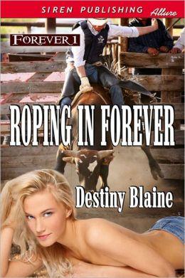 Roping in Forever [Forever 1] (Siren Publishing Allure)