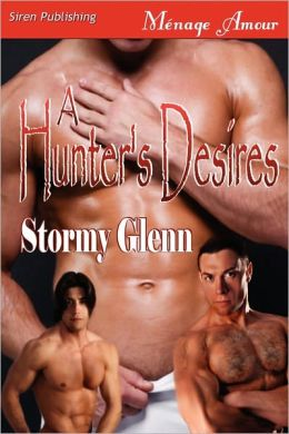 A Hunter's Desires [Tri-Omega Mates 6] (Siren Publishing Menage Amour Manlove)
