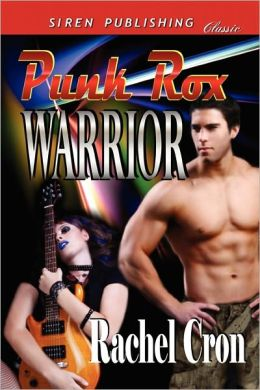 Punk Rox Warrior (Siren Publishing Classic)