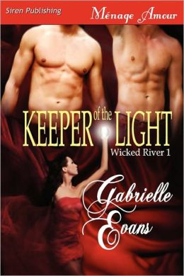 Keeper Of The Light [Wicked River 1] (Siren Publishing Menage Amour)