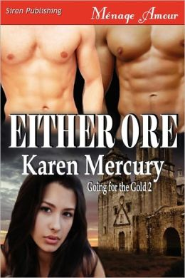 Either Ore Going For The Gold 2 (Siren Publishing Menage Amour)