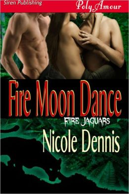 Fire Moon Dance (Siren Publishing Menage Amour)
