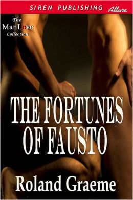 The Fortunes of Fausto (Siren Publishing Allure ManLove)