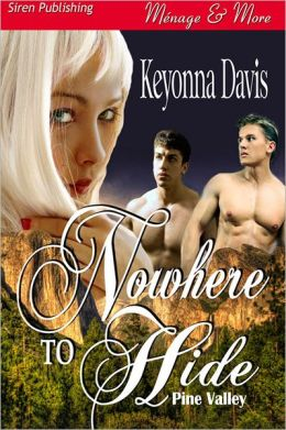 Nowhere to Hide [Pine Valley 1] (Siren Publishing Menage and More)
