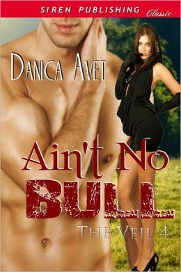 Ain't No Bull [The Veil 4] (Siren Publishing Classic)