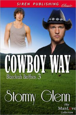 Cowboy Way [Blaecleah Brothers 3] (Siren Publishing Classic ManLove)