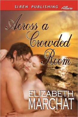 Across A Crowded Room (Siren Publishing Allure)