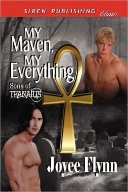 My Maven, My Everything Sons Of Thanatus 1 (Siren Publishing Classic Manlove)