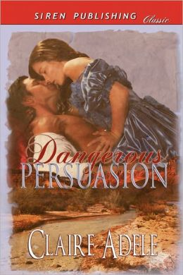 Dangerous Persuasion (Siren Publishing Classic)
